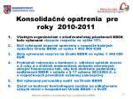 konsolida n opatrenia pre roky 2010 2011