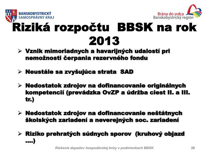 Riziká rozpočtu  BBSK na rok 2013