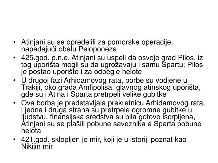 Atinjani su se opredelili za pomorske operacije, napadajući obalu Peloponeza