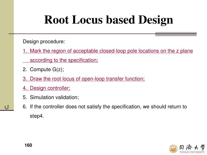 Root Locus based Design