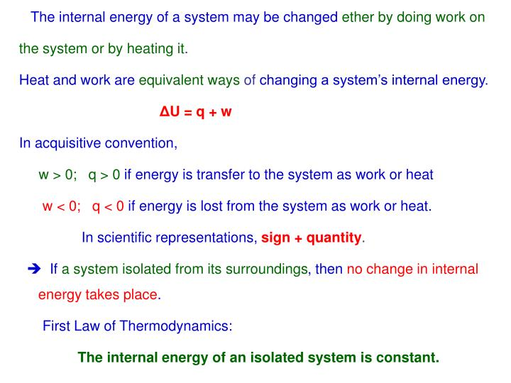 The internal energy of a system may be changed