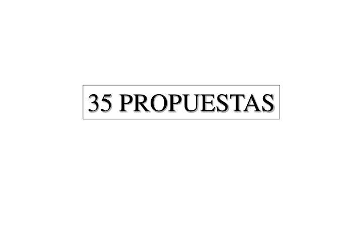 35 PROPUESTAS
