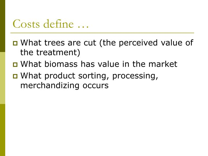 Costs define …