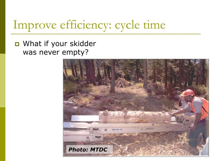What if your skidder was never empty?