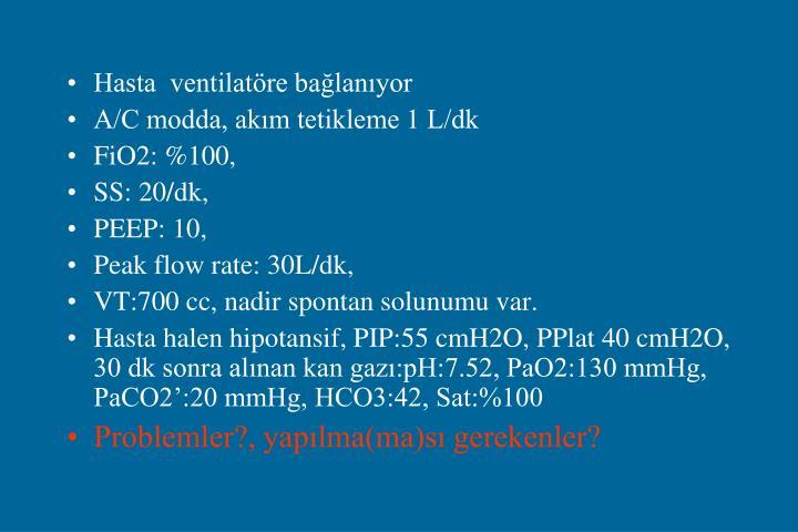 Hasta  ventilatöre bağlanıyor