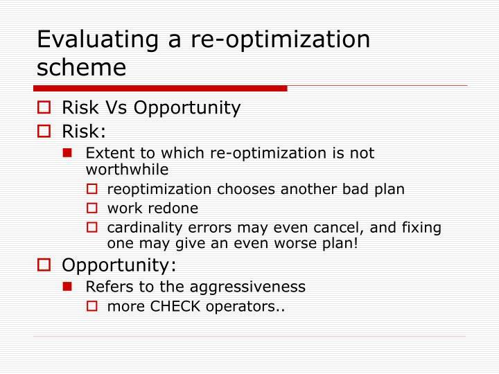 Evaluating a re-optimization scheme