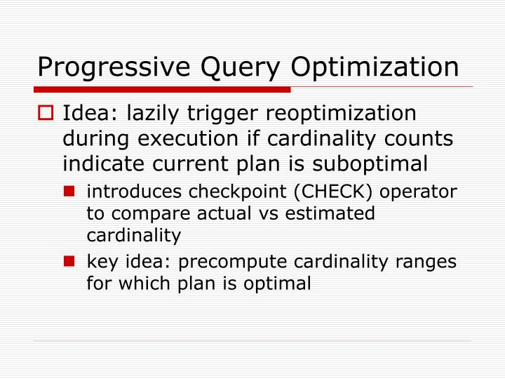 Progressive Query Optimization