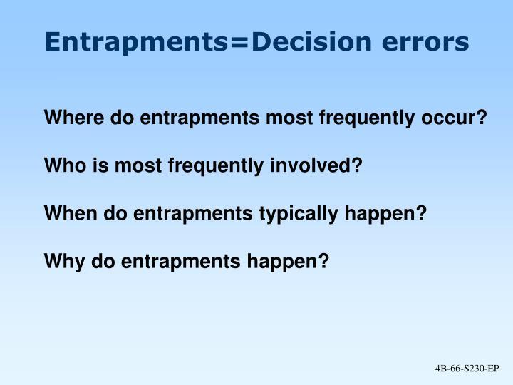 Entrapments=Decision errors