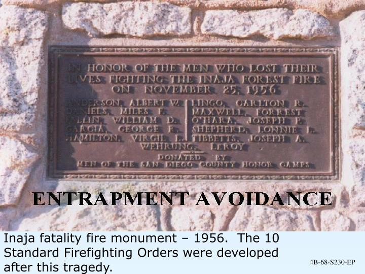 Inaja fatality fire monument – 1956.  The 10 Standard Firefighting Orders were developed after this tragedy.