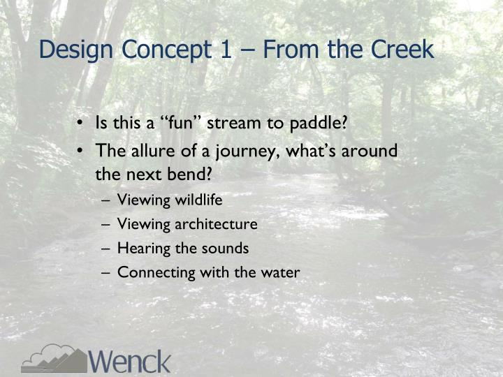 Design Concept 1 – From the Creek