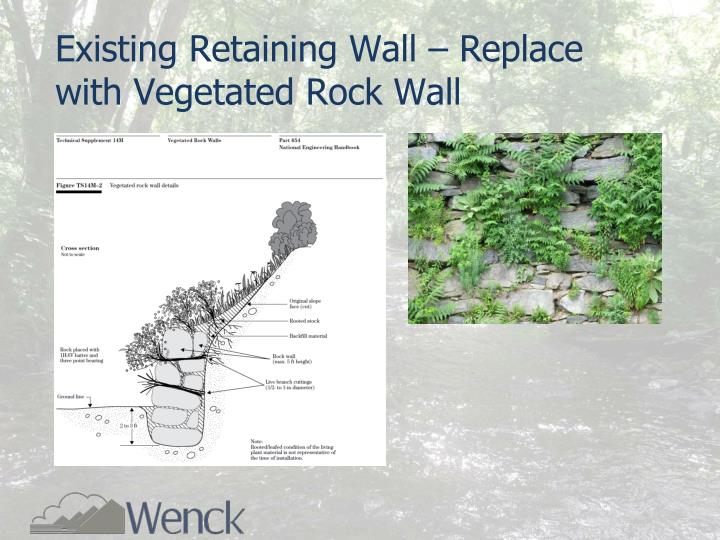 Existing Retaining Wall – Replace with Vegetated Rock Wall