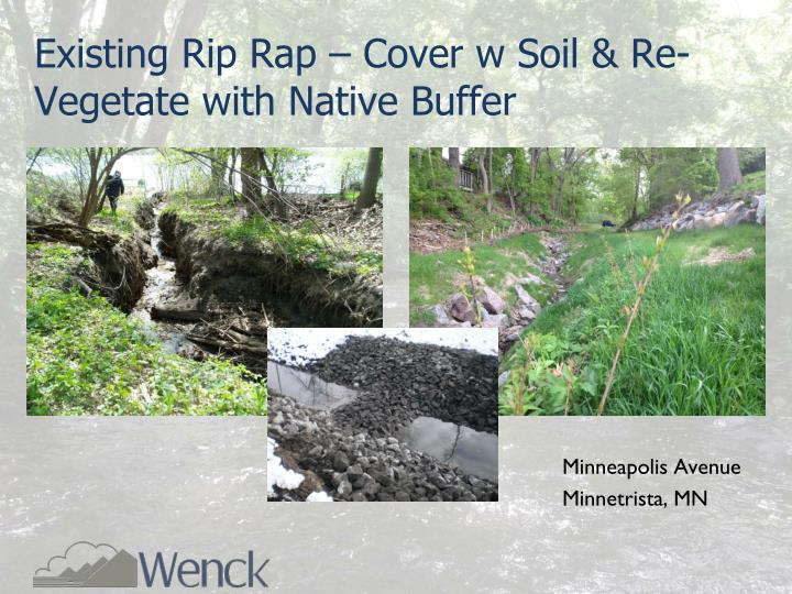 Existing Rip Rap – Cover w Soil & Re-Vegetate with Native Buffer