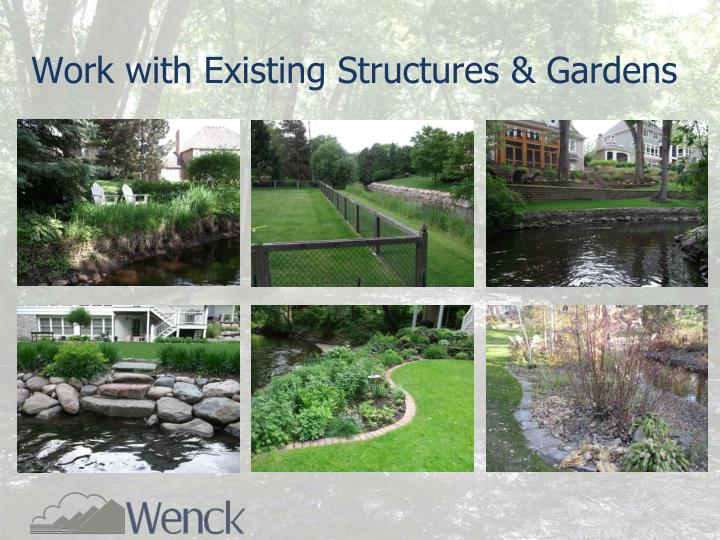 Work with Existing Structures & Gardens