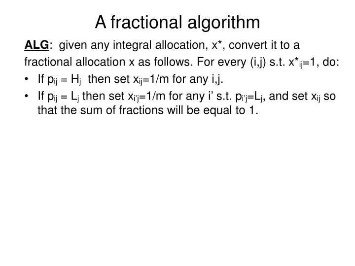 A fractional algorithm