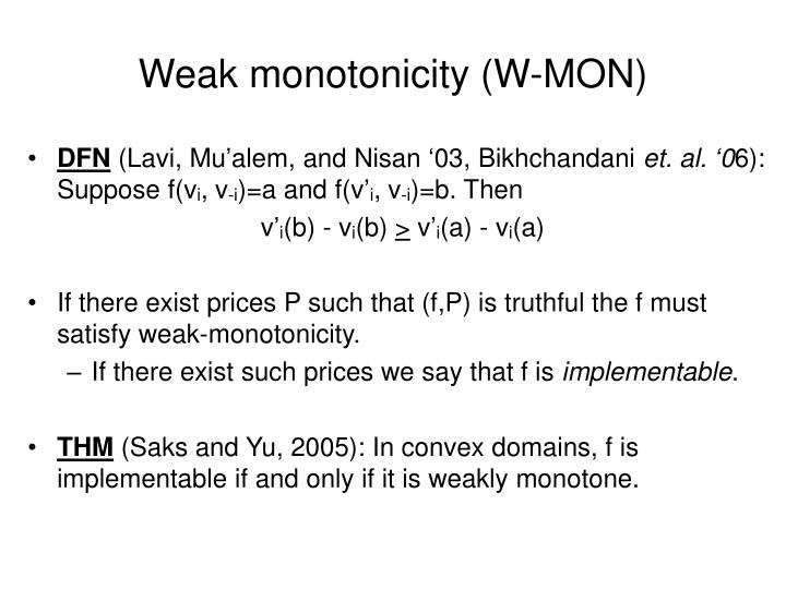 Weak monotonicity (W-MON)