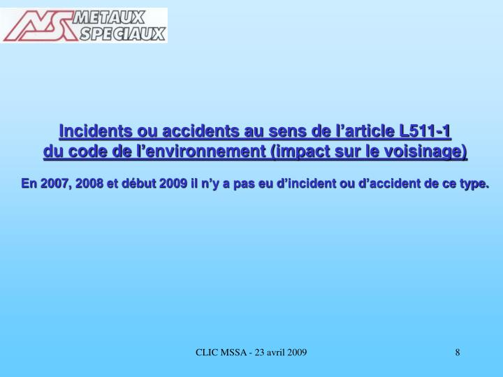 Incidents ou accidents au sens de l'article L511-1