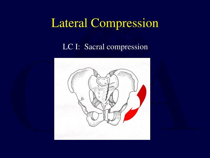Lateral Compression