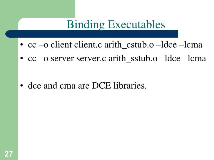 Binding Executables