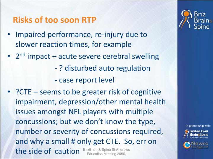 Risks of too soon RTP