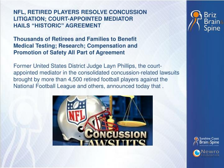 NFL, RETIRED PLAYERS RESOLVE CONCUSSION