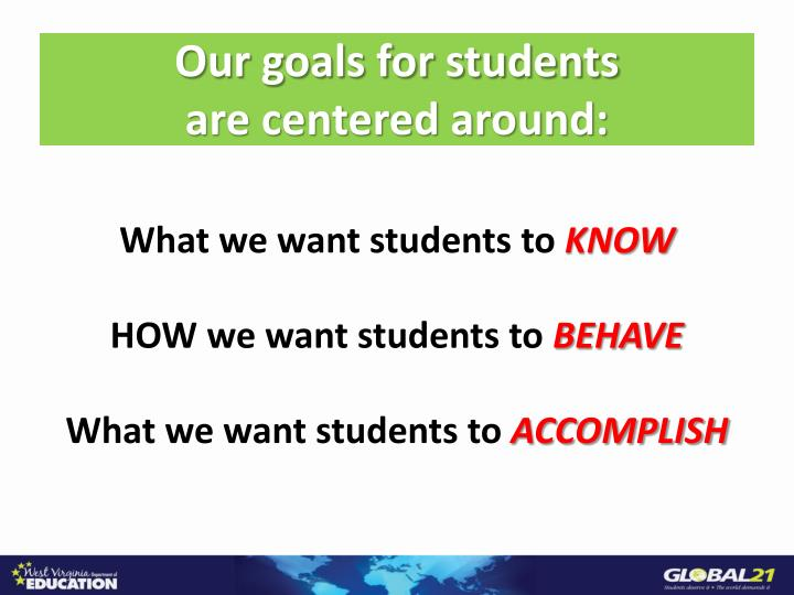 Our goals for students                    are centered around: