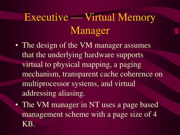 Executive — Virtual Memory Manager