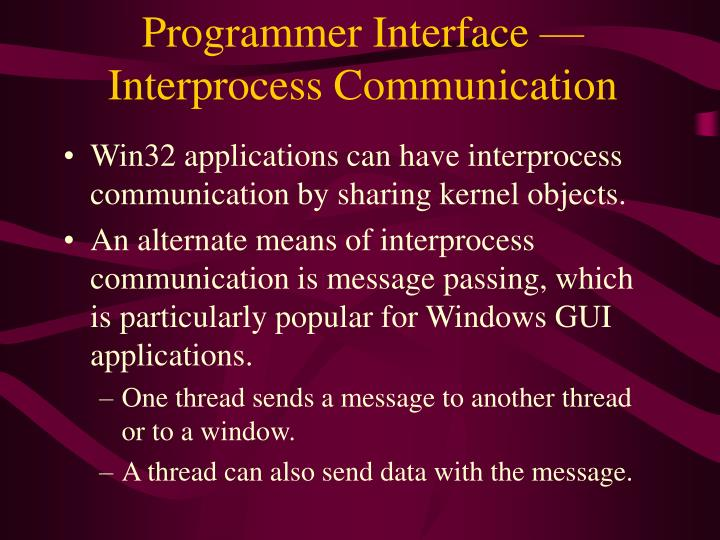 Programmer Interface — Interprocess Communication