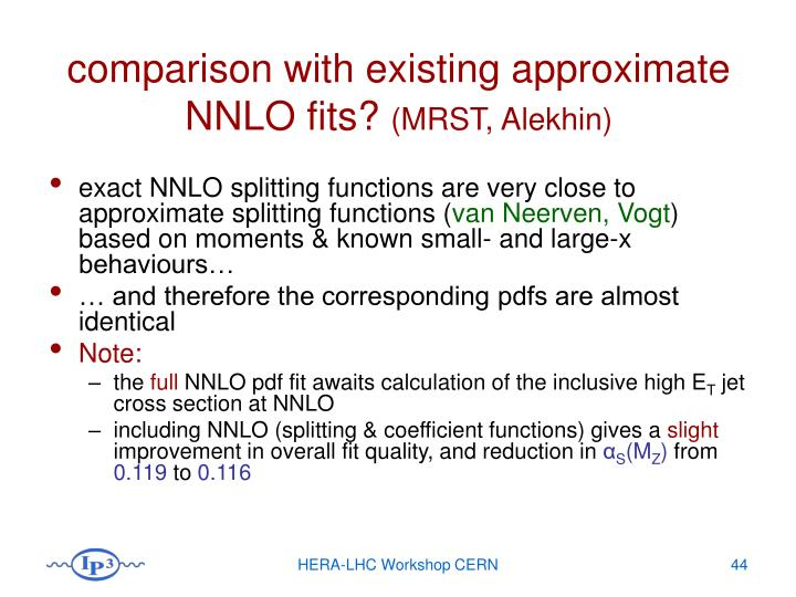 comparison with existing approximate NNLO fits?