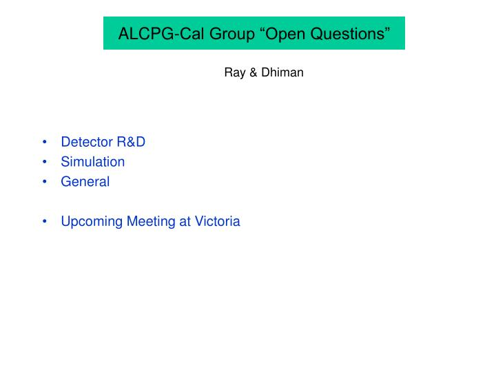 Alcpg cal group open questions