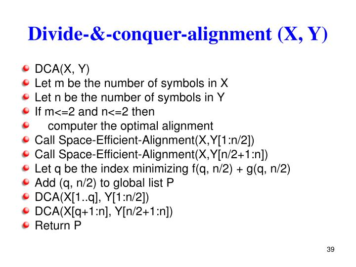 Divide-&-conquer-alignment (X, Y)