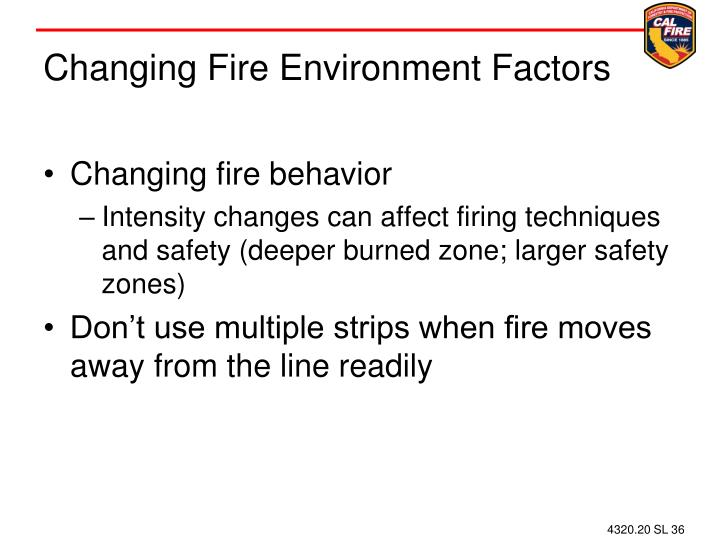 Changing Fire Environment Factors