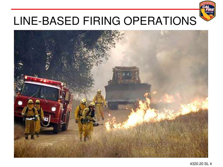 LINE-BASED FIRING OPERATIONS