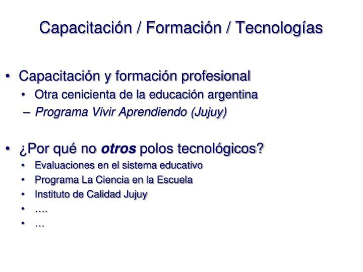 Capacitación / Formación / Tecnologías