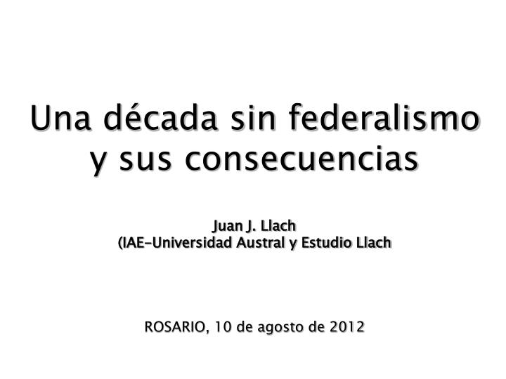 Una década sin federalismo