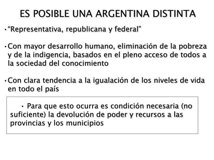 ES POSIBLE UNA ARGENTINA DISTINTA