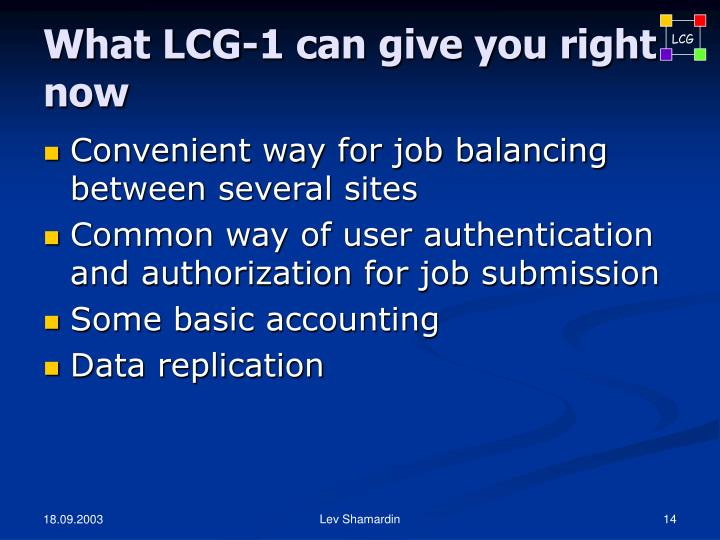 What LCG-1 can give you right now
