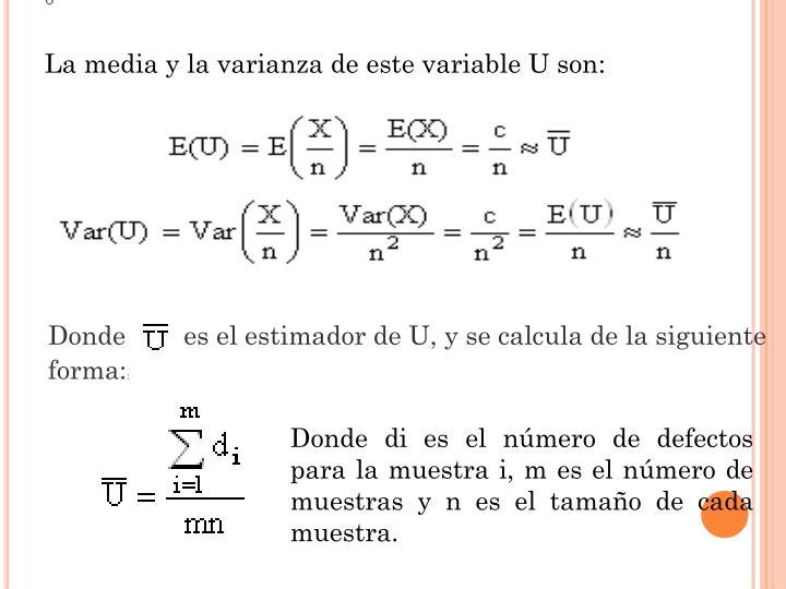 La media y la varianza de este variable U son: