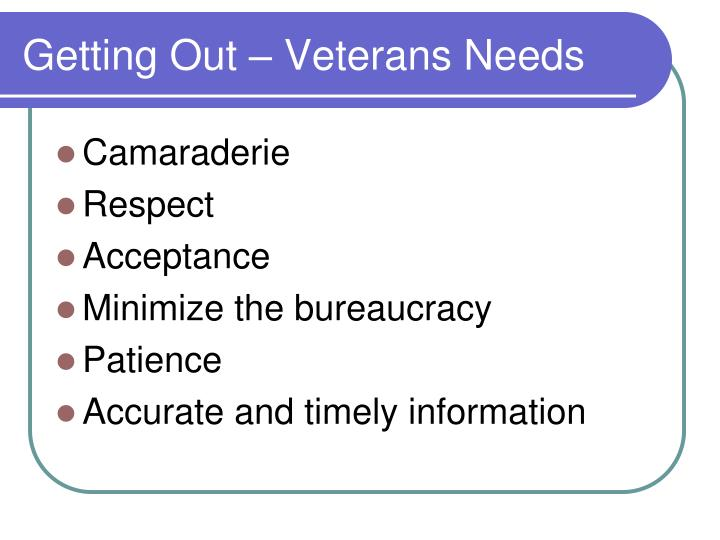 Getting Out – Veterans Needs