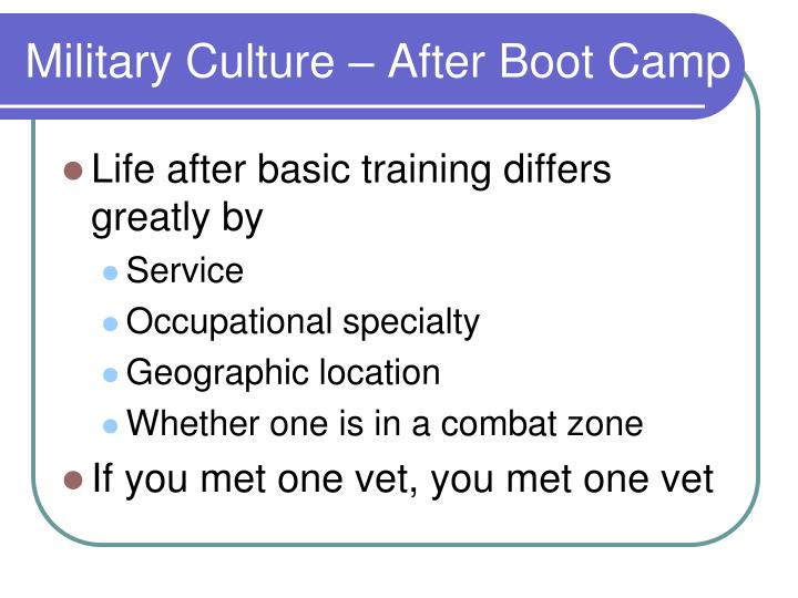 Military Culture – After Boot Camp