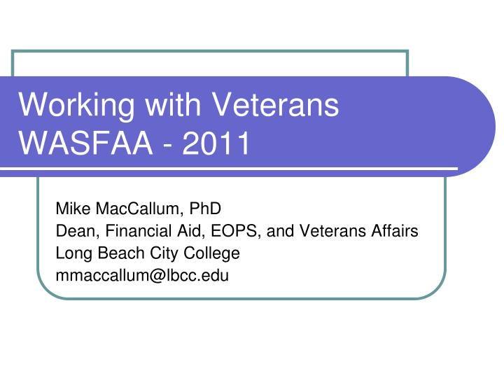 Working with veterans wasfaa 2011