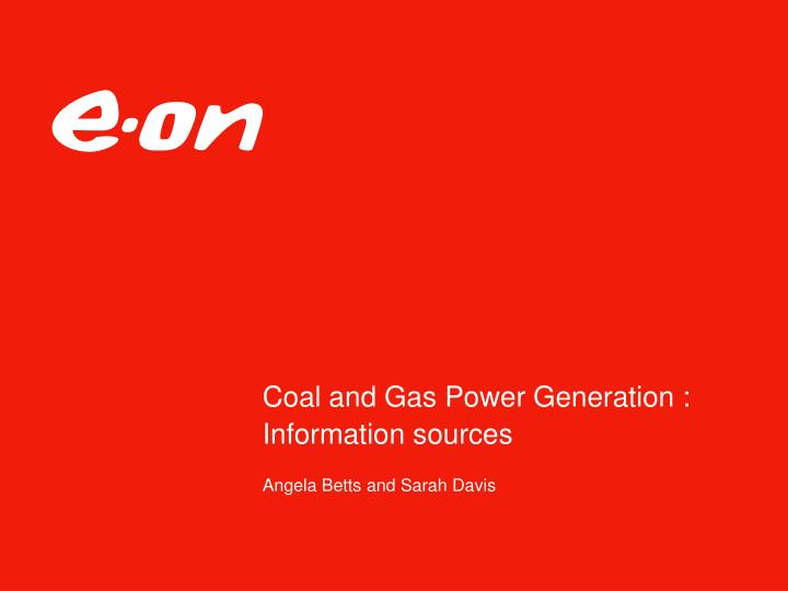 Coal and gas power generation information sources