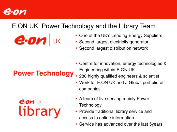 E on uk power technology and the library team