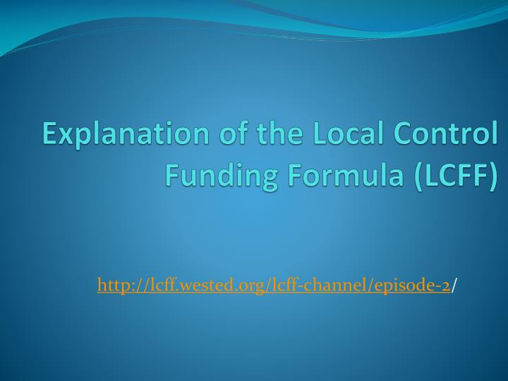 Explanation of the Local Control Funding Formula (LCFF)