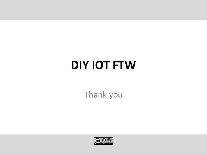 DIY IOT FTW