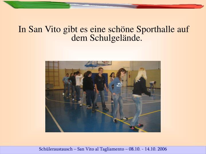 In San Vito gibt es eine schöne Sporthalle auf dem Schulgelände.