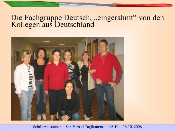 """Die Fachgruppe Deutsch, """"eingerahmt"""" von den Kollegen aus Deutschland"""