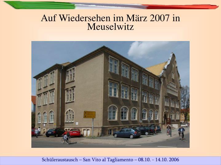 Auf Wiedersehen im März 2007 in Meuselwitz