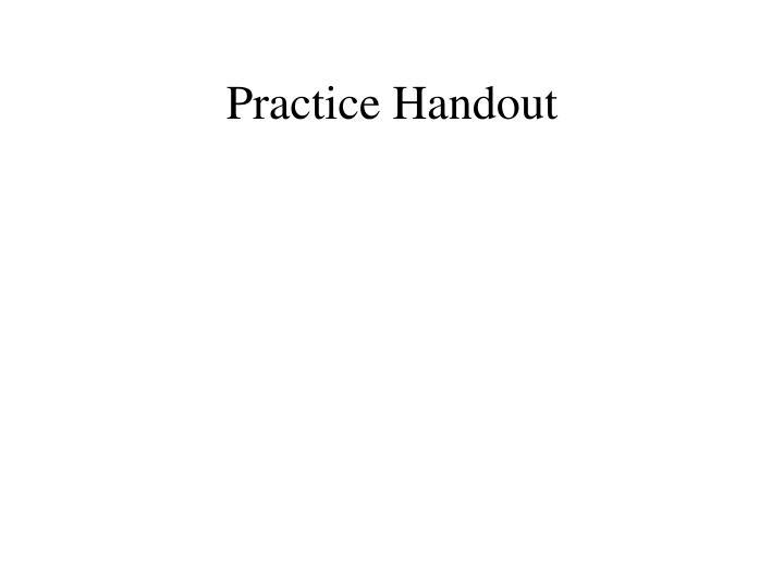 Practice Handout
