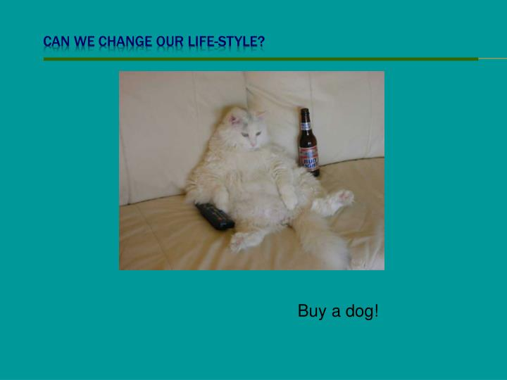 Can we change our life-style?