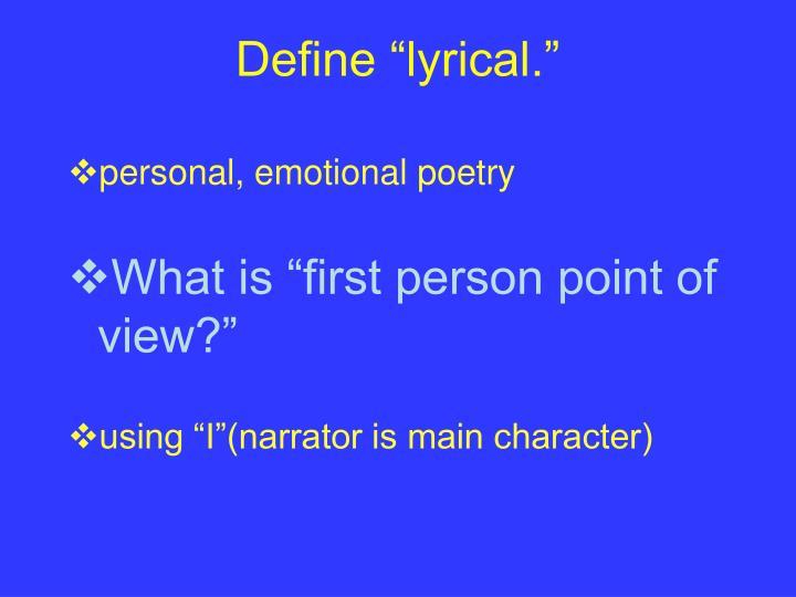 "Define ""lyrical."""